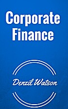 Corporate Finance by Denzil Watson