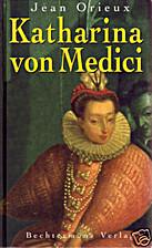 Caterina de' Medici by Jean Orieux