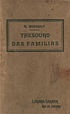 Thesouro das familias ou encyclopedia dos…