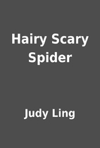 Hairy Scary Spider by Judy Ling