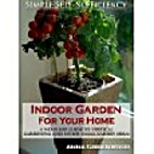 Indoor Garden For Your Home: A No-Fluff…