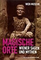 Magische Orte : Wiener Sagen und Mythen by…