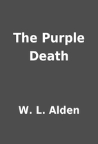 The Purple Death by W. L. Alden