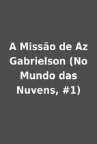 A Missão de Az Gabrielson (No Mundo das…