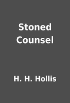Stoned Counsel by H. H. Hollis