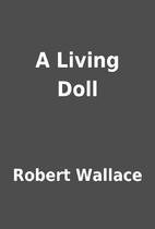 A Living Doll by Robert Wallace
