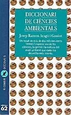Diccionari de ciències ambientals by Josep…