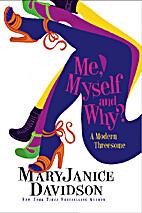 Me, Myself, and Why? by MaryJanice Davidson