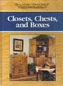 Closets, Chests, and Boxes (BUILD IT BETTER YOURSELF WOODWORKING PROJECTS) - Nick Engler