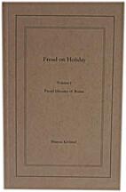 Freud on Holiday: Freud Dreams of Rome v. 1…