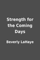 Strength for the Coming Days by Beverly…