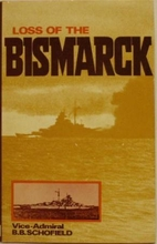 Loss of the Bismarck by B.B. Schofield