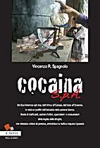 Cocaina S.p.A. by Vincenzo Rosario Spagnolo