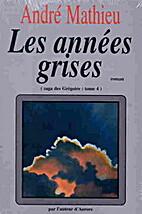La saga des Grégoire: Les Années Grises…