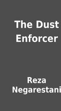 The Dust Enforcer by Reza Negarestani