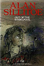 Out of the Whirlpool by Alan Sillitoe