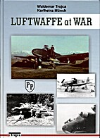 Luftwaffe at War by Waldemar Trojca