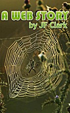 A Web Story by J.F. Clark