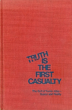 Truth is the first casualty;: The Gulf of…