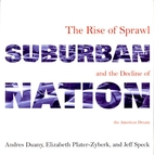 Suburban Nation: The Rise of Sprawl and the…