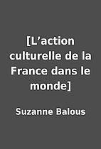 [L'action culturelle de la France dans le…