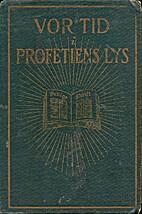 Vor tid i profetiens lys by W. A. Spicer
