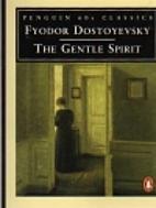 The Gentle Spirit by Fyodor Dostoevsky