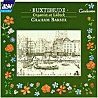 Buxtehude, Organist at Lubeck by Buxtehude