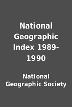 National Geographic Index 1989-1990 by…