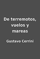 De terremotos, vuelos y mareas by Gustavo…