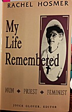 My Life Remembered: Nun, Priest, Feminist by…
