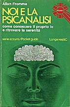 Noi e la psicanalisi by Allan Fromme