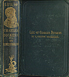 Life of Charles Dickens by R. Shelton…