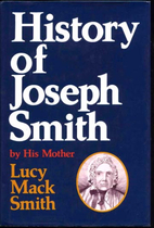 The History of Joseph Smith by His Mother by…
