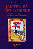 Jakten på det norske: Perspektiver på…