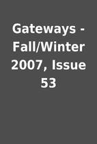 Gateways - Fall/Winter 2007, Issue 53
