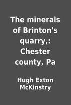 The minerals of Brinton's quarry,:…