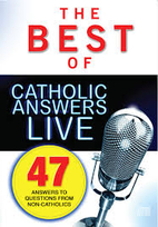 The Best of Catholic Answers Live Discs 1 &…