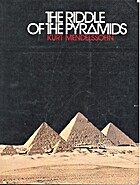 The riddle of the pyramids by Kurt…