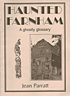 Haunted Farnham: A Ghostly Glossary by Jean…