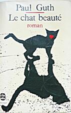 Le chat beauté : roman by Paul Guth