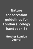 Nature conservation guidelines for London…