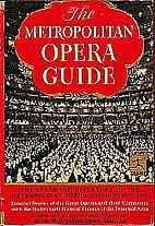 The Metropolitan Opera Guide by Mary Ellis…