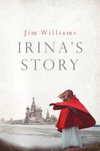 Irina's Story by Jim Williams