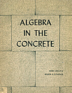 Algebra in the Concrete by Mary Laycock