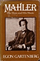 Mahler: The Man and His Music by Egon…
