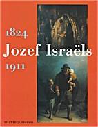 Jozef Israëls, 1824-1911 by Dieuwertje…