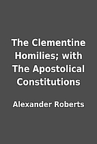 The Clementine Homilies; with The…