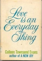 Love is an Everyday Thing by Colleen…