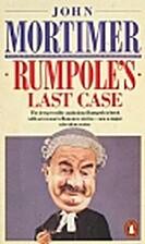 Rumpole's Last Case by John Mortimer